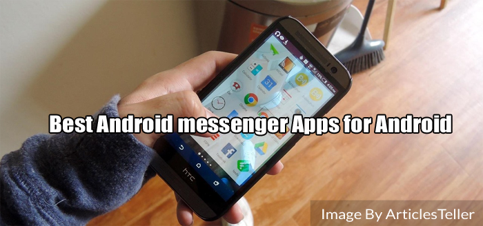 best android messenger apps for Android - ArticlesTeller